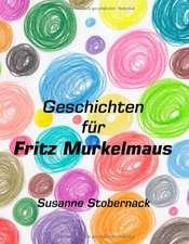 Geschichten für Fritz Murkelmaus