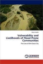 Vulnerability and Livelihoods of Flood Prone Communities