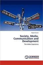 Society, Media, Communication and Development