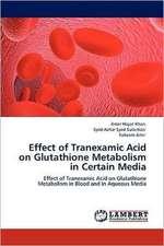 Effect of Tranexamic Acid on Glutathione Metabolism in Certain Media