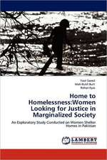 Home to Homelessness: Women Looking for Justice in Marginalized Society