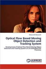 Optical Flow Based Moving Object Detection and Tracking System