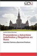 Pronombres y Adverbios Indefinidos y Negativos En Ruso:  Dictadura Militar En Argentina 1976 - 1983