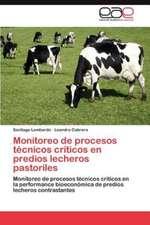 Monitoreo de Procesos Tecnicos Criticos En Predios Lecheros Pastoriles:  Entre Cascos y Prejuicios