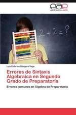 Errores de Sintaxis Algebraica En Segundo Grado de Preparatoria:  Colombia En El Siglo XIX