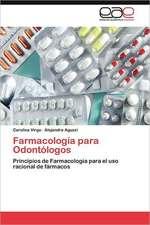 Farmacologia Para Odontologos:  Diagnosticos y Propuestas