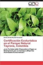 Certificacion Ecoturistica En El Parque Natural Tayrona, Colombia:  La Poetica de La Incertidumbre