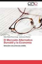 El Mercado Alternativo Bursatil y La Economia:  Una Vision Critica Desde La Psicologia