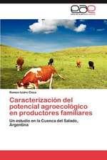 Caracterizacion del Potencial Agroecologico En Productores Familiares