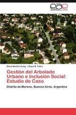 Gestion del Arbolado Urbano E Inclusion Social:  Estudio de Caso