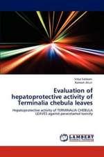Evaluation of hepatoprotective activity of Terminalia chebula leaves