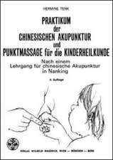 Praktikum der chinesischen Akupunktur und Punktmassage für die Kinderheilkunde