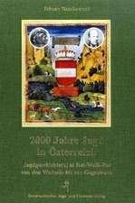 2000 Jahre Jagd in Österreich