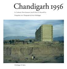 Chandigarh 1956: Le Corbusier and the Promotion of Architectural Modernity