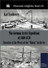 The German Arctic Expedition of 1869 - 1870