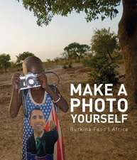 Make a Photo Yourself:  Photos from Christoph Schlingensief's African Opera Village