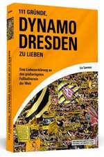 111 Gründe, Dynamo Dresden zu lieben