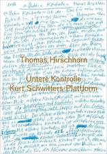 Thomas Hirschhorn:  Untere Kontrolle