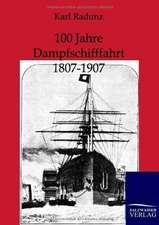 100 Jahre Dampfschifffahrt 1807-1907