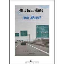 Mit dem Auto zum Papst