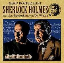 Sherlock Holmes-Hörbuch 03. Abschiedsmelodie