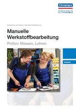 Manuelle Werkstoffbearbeitung - Prüfen: Messen, Lehren