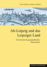 Alt-Leipzig und das Leipziger Land
