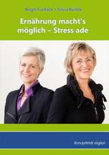 Ernährung macht's möglich - Stress ade
