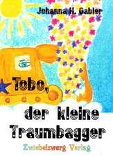 Tobo, der kleine Traumbagger