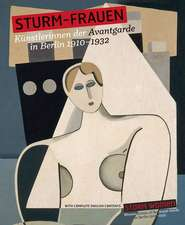 Storm Women:  Women Artists of the Avant-Garde in Berlin 1910-1932