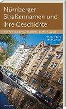 Nürnberger Straßennamen und ihre Geschichte