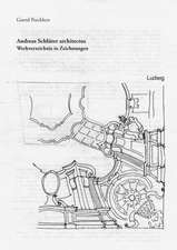 Andreas Schlüter architectus - Werkverzeichnis in Zeichnungen