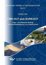 TIME-OUT statt BURN-OUT