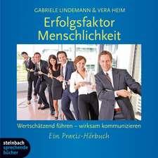Erfolgsfaktor Menschlichkeit, Wertschätzend führen - wirksam kommunizieren