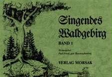 Singendes Waldgebirg, Band 1