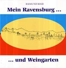 Mein Ravensburg ... und Weingarten