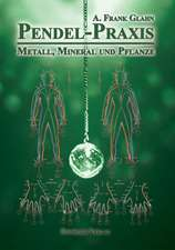 Pendel-Praxis - Metall, Mineral und Pflanze