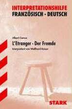 L' Etranger / Der Fremde. Interpretationshilfe Deutsch - Französisch