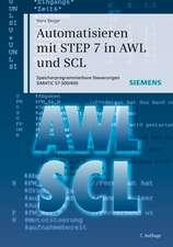 Automatisieren mit STEP 7 in AWL und SCL: Speicherprogrammierbare Steuerungen SIMATIC S7–300/400