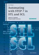 Automating with STEP 7 in STL and SCL: SIMATIC S7–300/400 Programmable Controllers