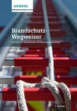 Brandschutz–Wegweiser: Technischer Brandschutz und Brandschutzsysteme