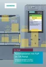 Automatisieren mit FUP im TIA Portal –Programmieren und Testen mit STEP 7 fur SIMATICS7–1200 und S7–1500