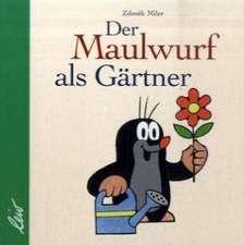 Der Maulwurf als Gärtner
