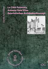 La Città Futurista. Antonio Sant'Elias futuristisches Architekturkonzept