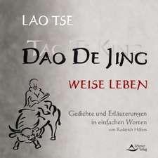 Dao De Jing. Tao te King. Weise Leben