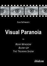 Visual Paranoia in Rear Window, Blow-Up and The Truman Show.
