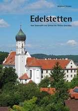 Edelstetten - Vom Damenstift zum Schloss der Fürsten Esterházy