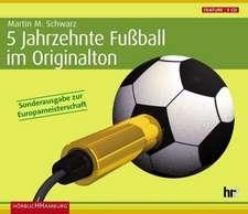 5 Jahrzehnte Fußball im Originalton. Sonderausgabe