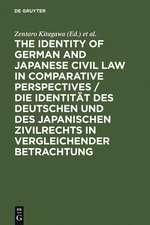 The Identity of German and Japanese Civil Law in Comparative Perspectives / Die Identität des deutschen und des japanischen Zivilrechts in vergleichender Betrachtung
