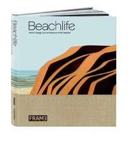 Beachlife: Interior Design and Architecture at the Seaside